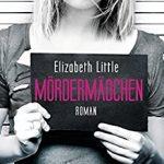008 – Buchflop: Elizabeth Little – Mördermädchen