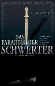 Das Paradies der Schwerter (Tobias O. Meißner)