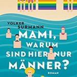 006 – Buchflop: Volker Surmann – Mami, warum sind hier nur Männer?
