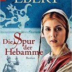 034 [Buchflop] Sabine Ebert: Die Spur der Hebamme