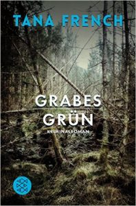 Tana French - Grabesgrün