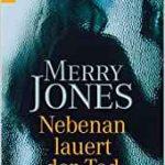 052 [Buchflop] Merry Jones: Nebenan lauert der Tod