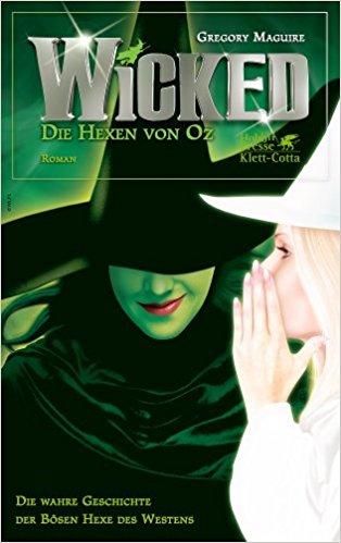 Gregory Maguire - Wicked. Die Hexen von Oz